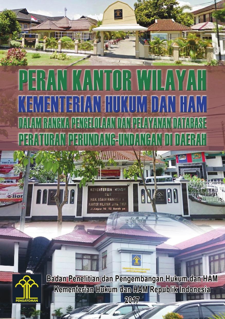 Peran Kantor Wilayah Kementerian Hukum dan HAM dalam Rangka Pengelolaan dan Pelayanan Database Peraturan Perundang-undangan di Daerah