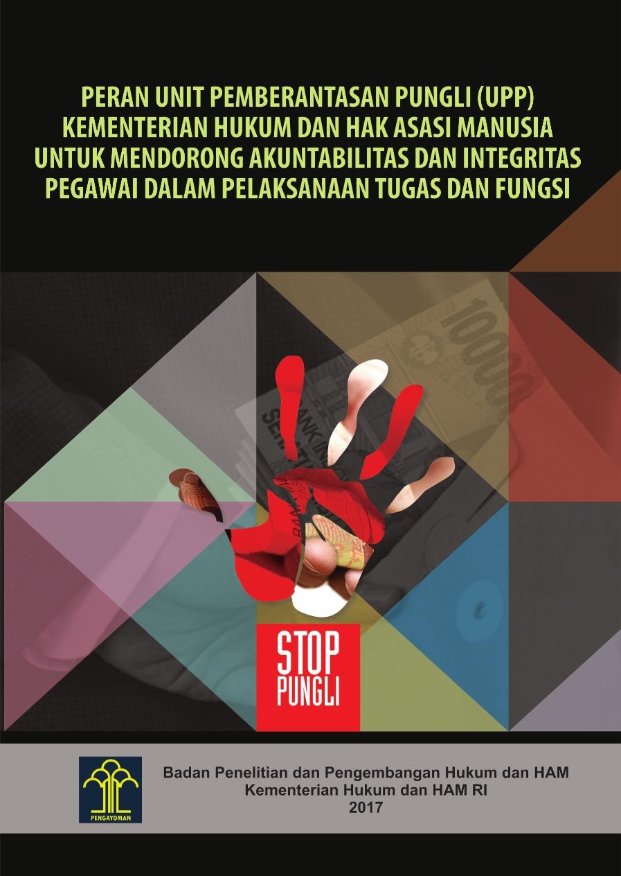 Peran Unit Pemberantasan Pungli (UPP) Kementerian Hukum dan HAM Untuk Mendorong Akuntabilitas dan Integritas Pegawai dalam Pelaksanaan Tugas dan Fungsi
