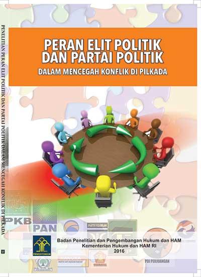 PERAN ELIT POLITIK DAN PARTAI POLITIK DALAM MENCEGAH KONFLIK DI PILKADA