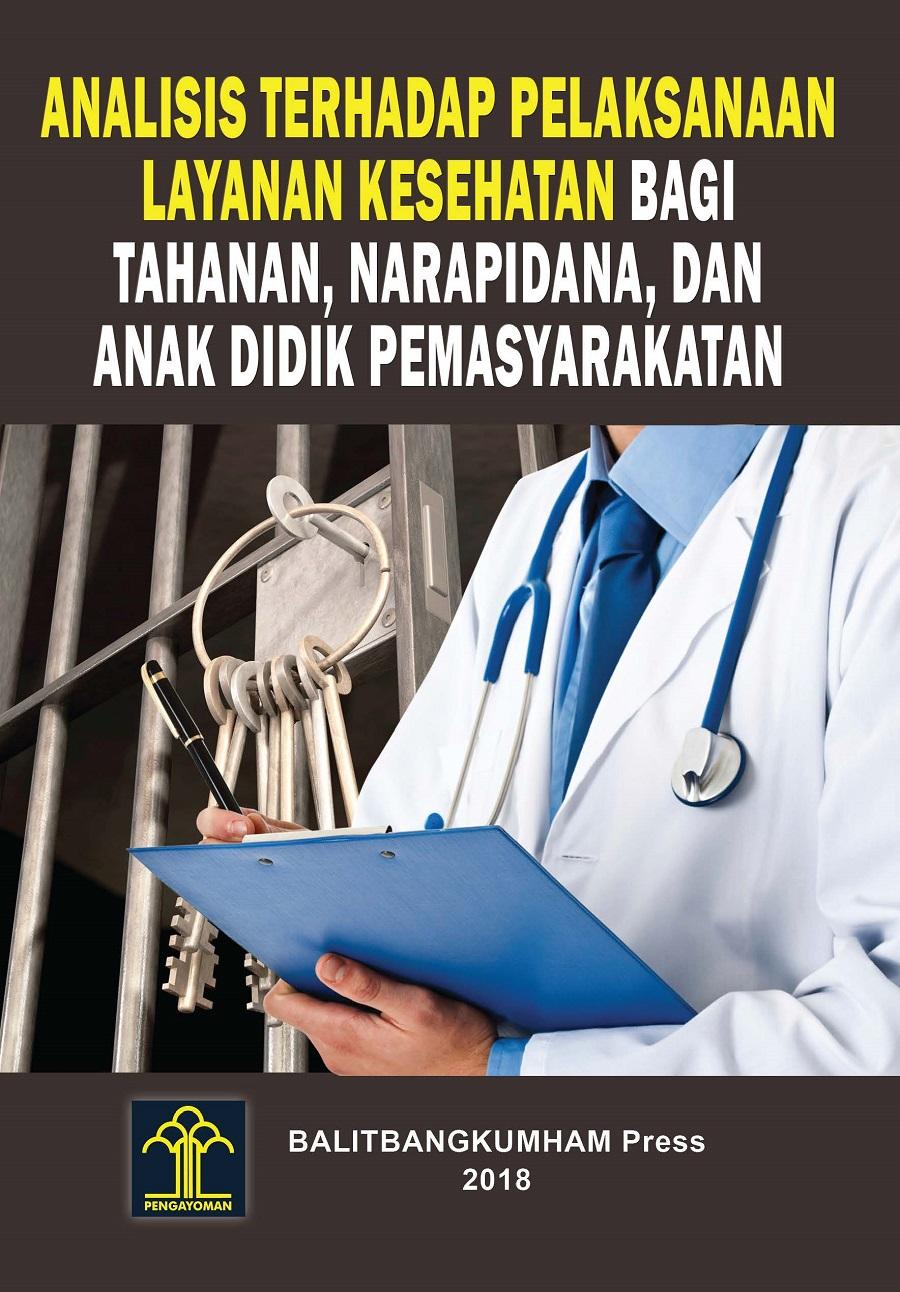 Analisis terhadap Pelaksanaan Layanan Kesehatan bagi Tahanan, Narapidana, dan Anak Didik Pemasyarakatan