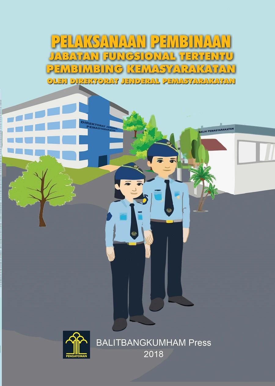 Pelaksanaan Pembinaan Jabatan Fungsional Tertentu Pembimbing Kemasyarakatan oleh Direktorat Jenderal Pemasyarakatan