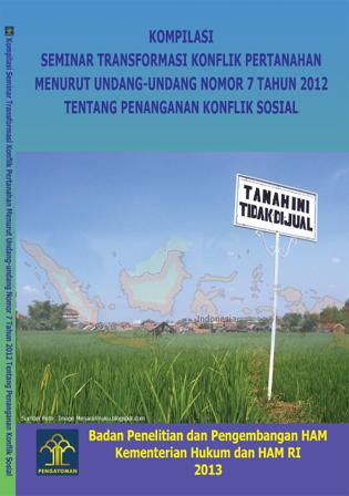 Seminar Transformasi Konflik Pertanahan Menurut Undang-Undang Nomor 7 tahun 2012 tentang Penanganan Konflik Sosial