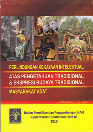 Penelitian Perlindungan Kekayaan Intelektual Atas Pengetahuan Tradisional dan Ekspresi Budaya Tradisional Masyarakat Adat