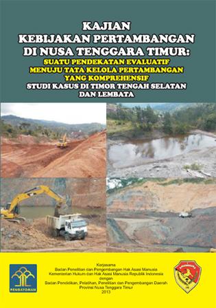 Kajian Kebijakan Pertambangan di Nusa Tenggara Timur (Suatu Pendekatan Evaluatif Menuju Tata Kelola Pertambangan yang Komprehensif)