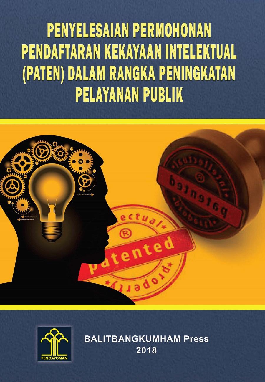 Penyelesaian Permohonan Pendaftaran Kekayaan Intelektual (PATEN) dalam Rangka Peningkatan Pelayanan Publik