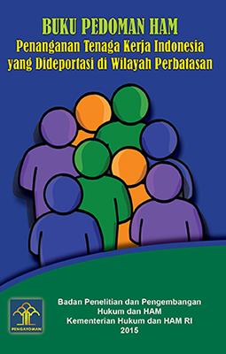 Penanganan Tenaga Kerja Indonesia yang Dideportasi di Wilayah Perbatasan