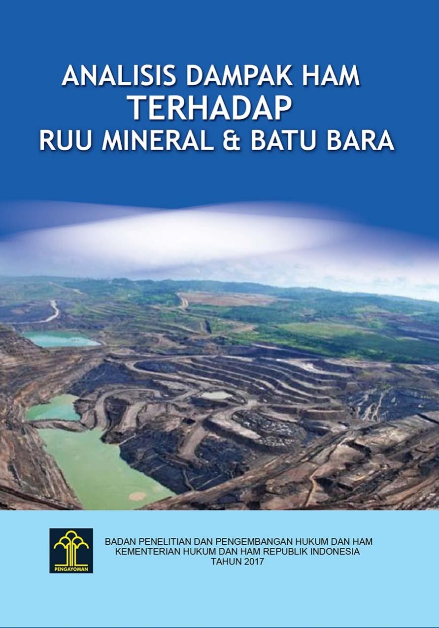 Analisis Dampak HAM terhadap Rancangan Undang-undang Mineral dan Batubara