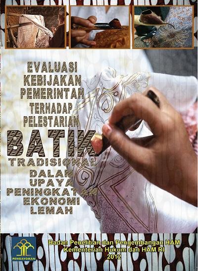 Evaluasi Kebijakan Pemerintah Terhadap Pelestarian Batik Tradisional Dalam Upaya Peningkatan Ekonomi Lemah