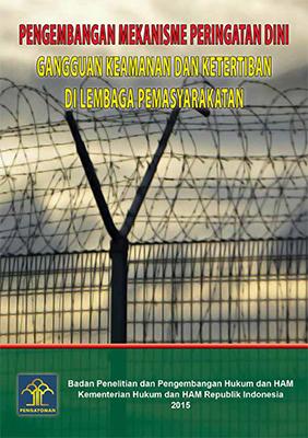 Mekanisme Peringatan Dini Gangguan Keamanan dan Ketertiban di Lembaga Pemasyarakatan