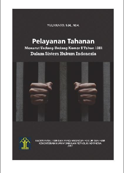 Pelayanan Tahanan Menurut Undang-Undang Nomor 8 Tahun 1981 Dalam Sistem Hukum Indonesia