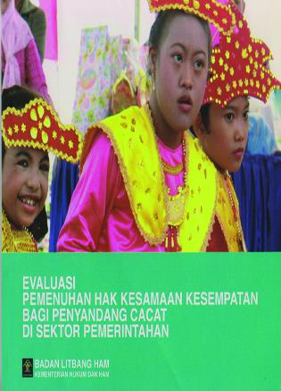 Evaluasi Pemenuhan Hak Kesamaan Kesempatan Bagi Penyandang Cacat Di Sektor Pemerintahan