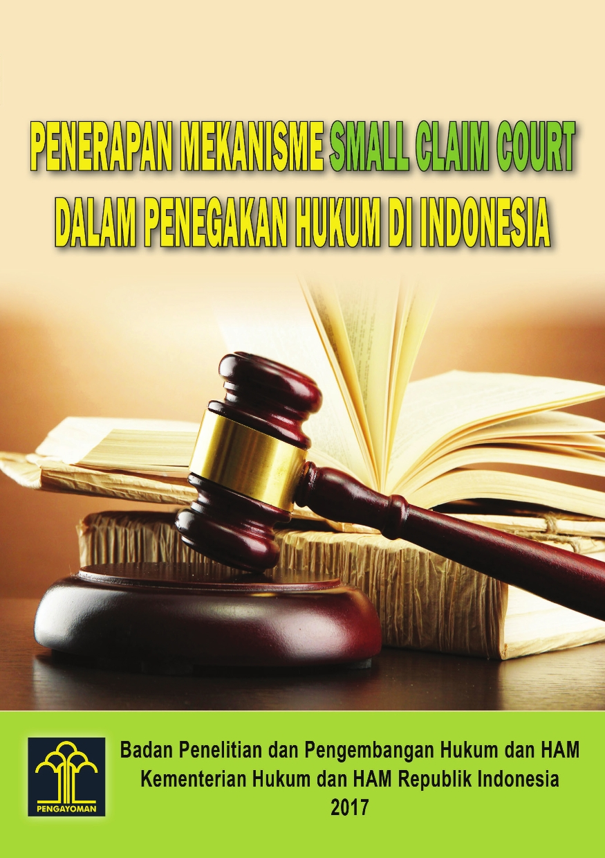 Penerapan Mekanisme Small Claim Court dalam Penegakan  Hukum di Indonesia
