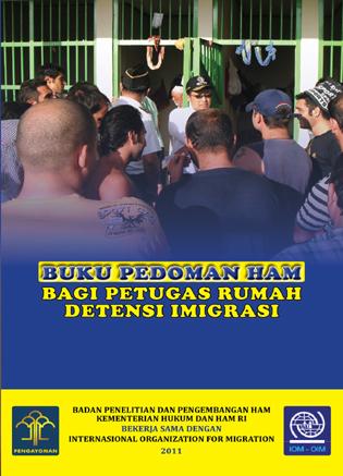 Buku Pedoman HAM Bagi Petugas Rumah Detensi Imingrasi