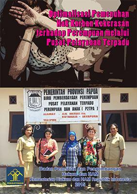 Optimalisasi Pemenuhan Hak Korban Kekerasan Terhadap Perempuan Melalui Pusat Pelayanan Terpadu