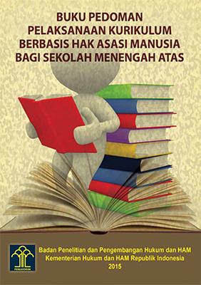 Buku Pedoman Pelaksanaan Kurikulum Berbasis Hak Asasi Manusia Bagi Sekolah Menengah Atas