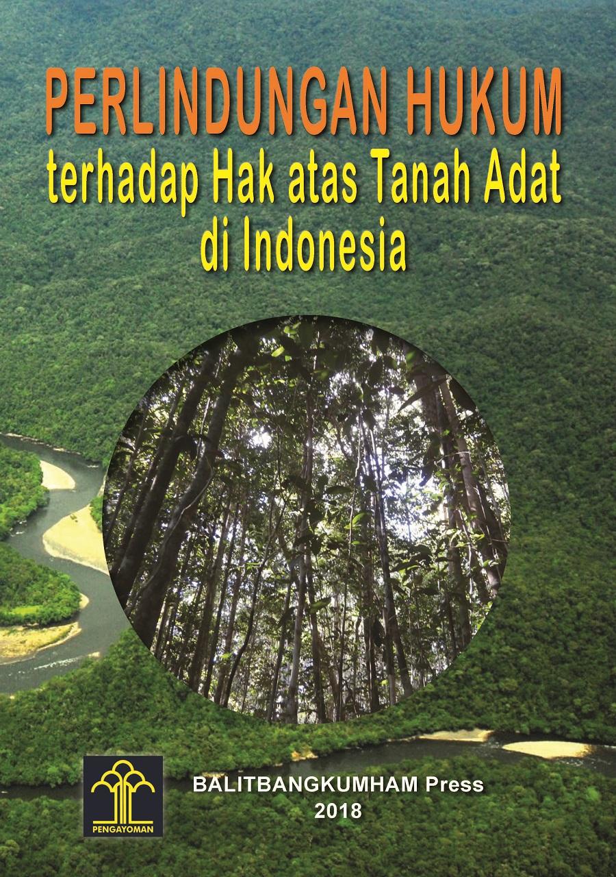 Perlindungan Hukum terhadap Hak atas Tanah Adat di Indonesia