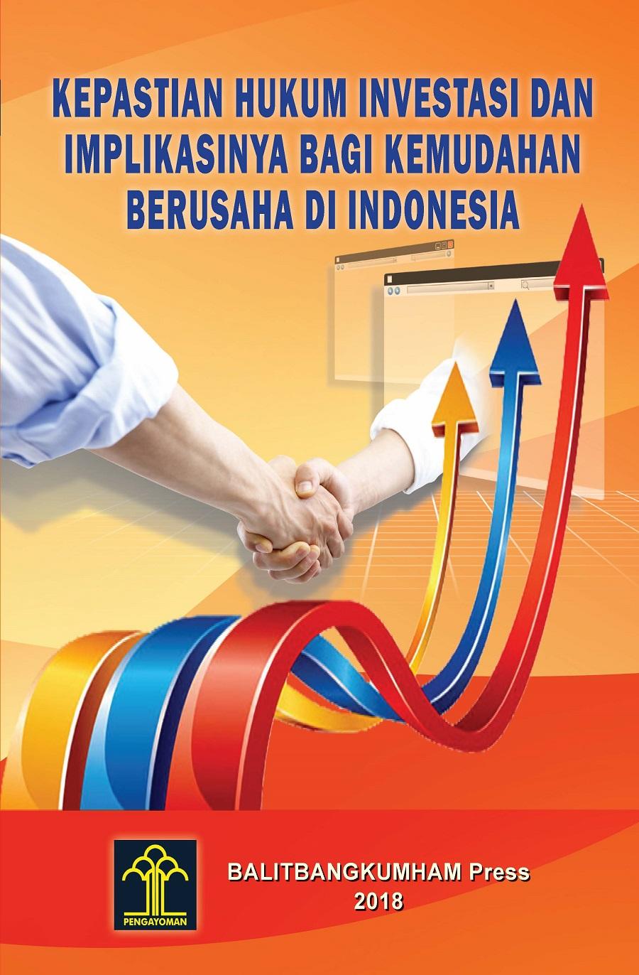 Kepastian Hukum Investasi dan Implikasinya bagi Kemudahan Berusaha di Indonesia