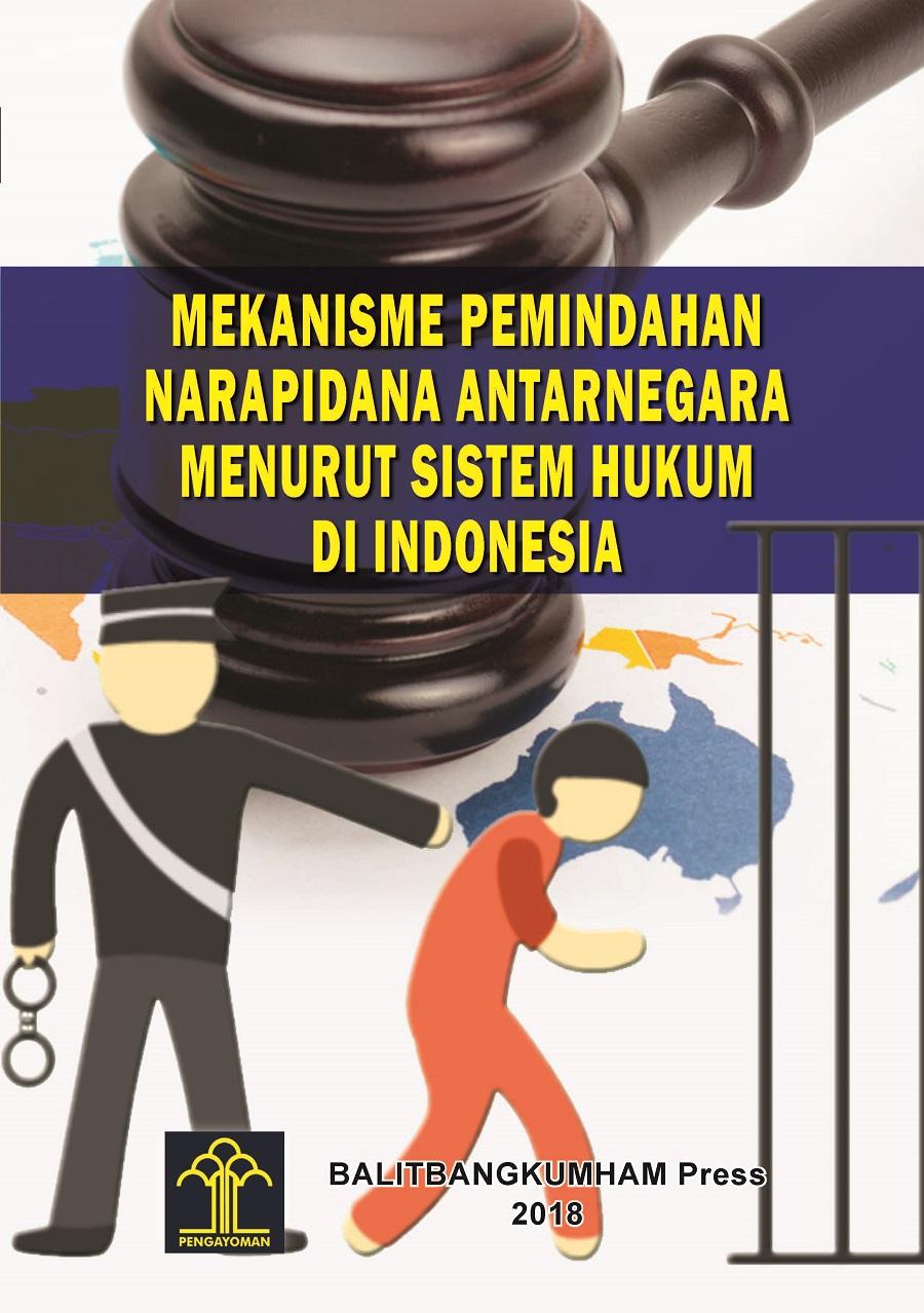 Mekanisme Pemindahan Narapidana Antarnegara Menurut Sistem Hukum di Indonesia