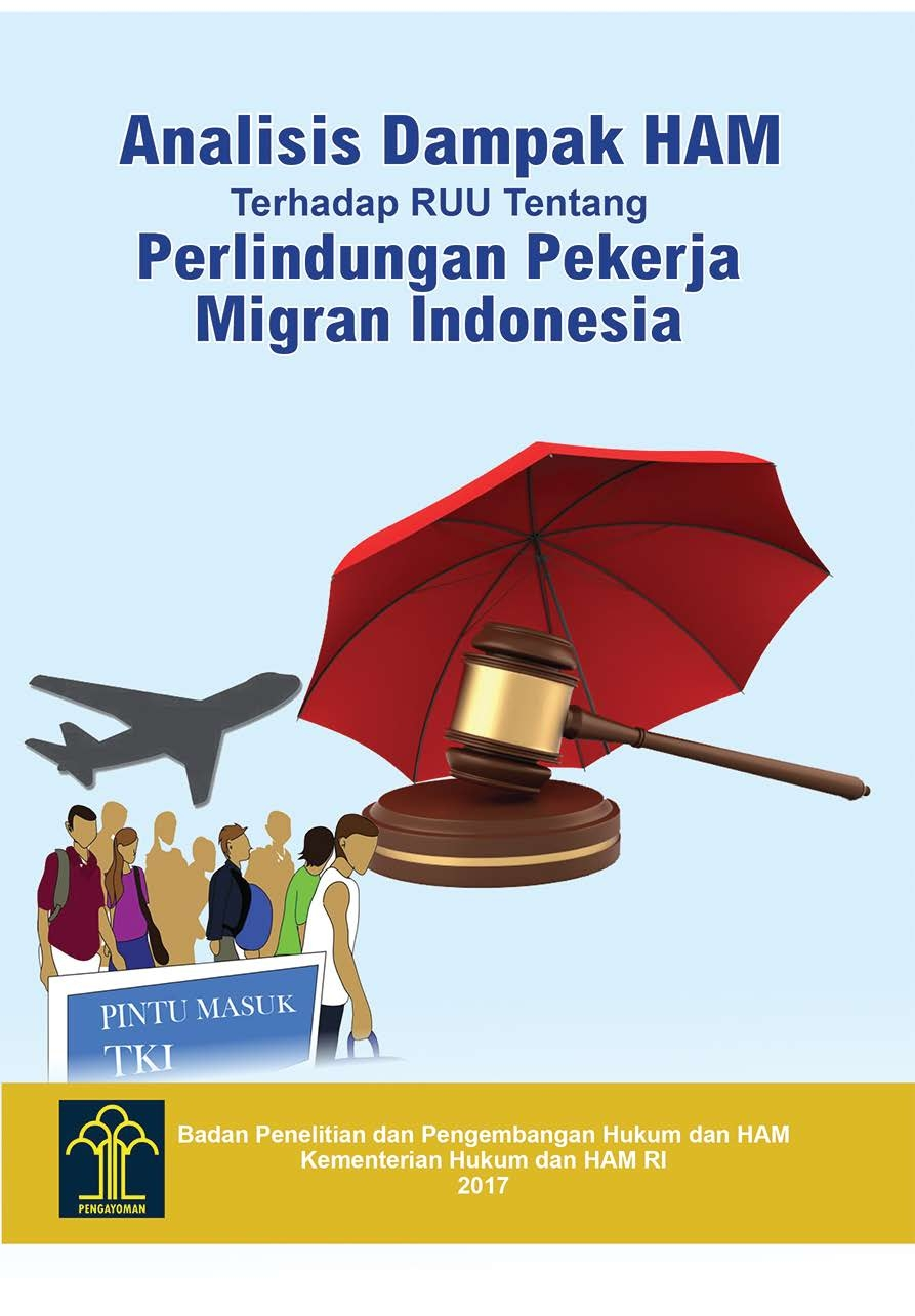 Analisis Dampak HAM terhadap Rancangan Undang-undang tentang Perlindungan Pekerja Migran Indonesia