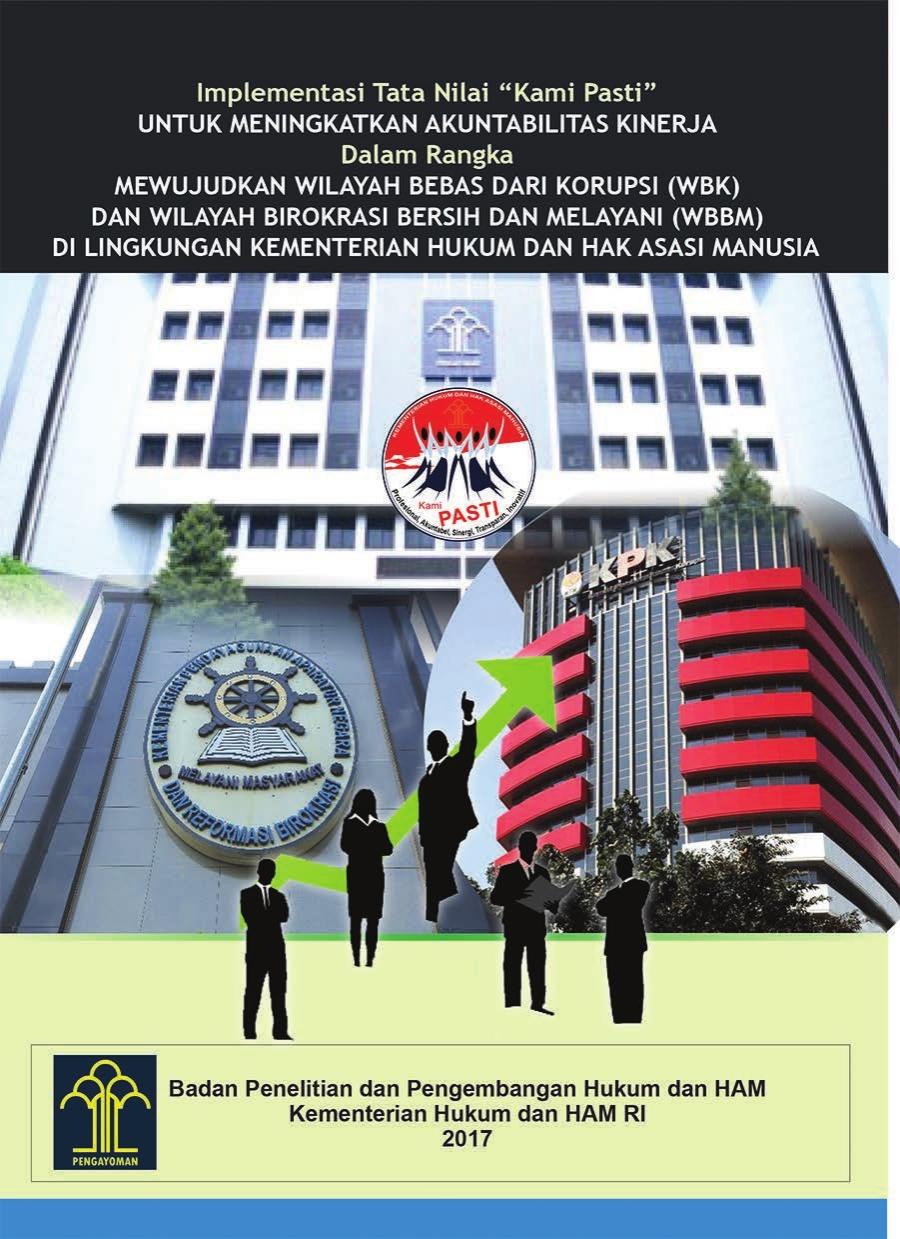 """Implementasi Tata Nilai """"Kami Pasti"""" Untuk Meningkatkan Akuntabilitas Kinerja dalam rangka Mewujudkan WBK dan WBBM di Lingkungan Kementerian Hukum dan HAM"""