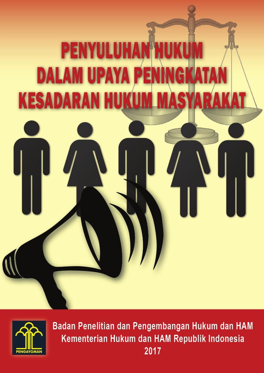 Penyuluhan Hukum dalam Upaya Peningkatan Kesadaran Hukum Masyarakat