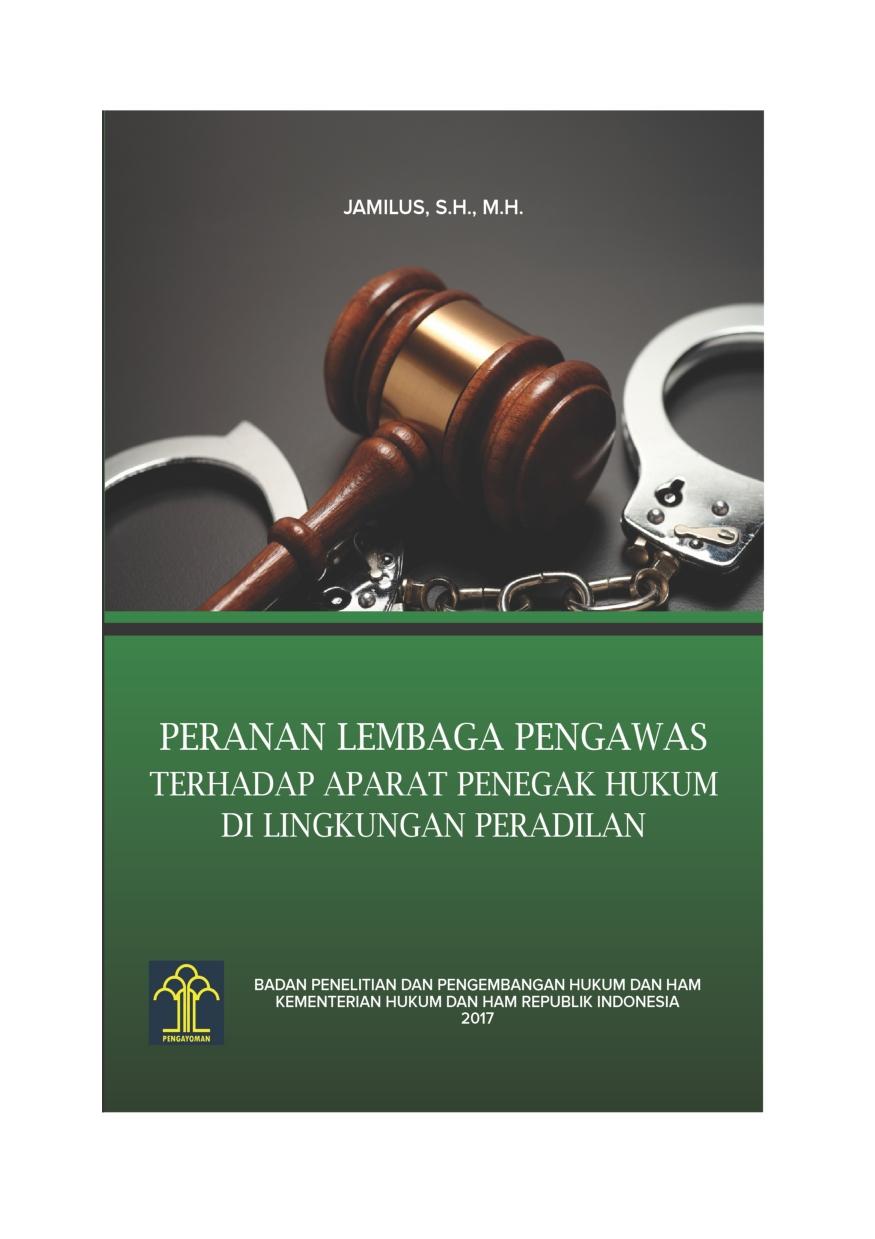 Peranan Lembaga Pengawas terhadap Aparat Penegak Hukum di Lingkungan Peradilan
