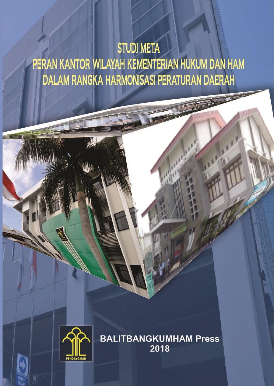 Sudi Meta Peran Kantor Wilayah Kementerian Hukum dan HAM dalam Rangka Harmonisasi Peraturan Daerah
