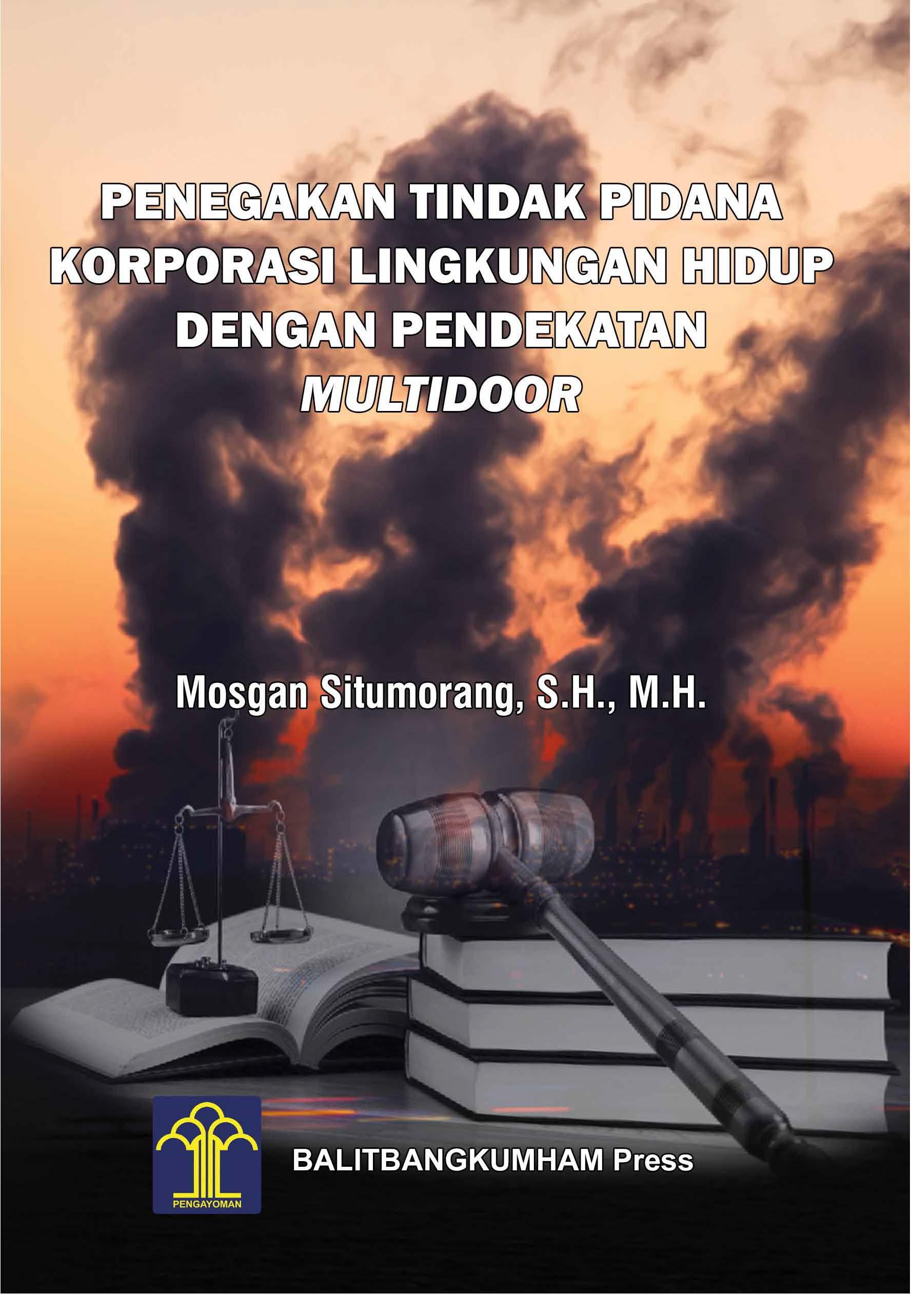 Penegakan Tindak Pidana Korporasi Lingkungan Hidup Dengan Pendekatan Multidoor