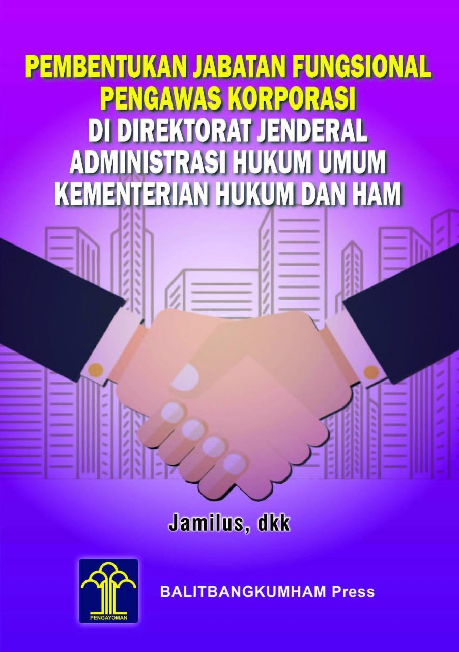 Pembentukan Jabatan Fungsional Pengawas Korporasi di Direktorat Jenderal Administrasi Hukum Umum Kementerian Hukum dan HAM