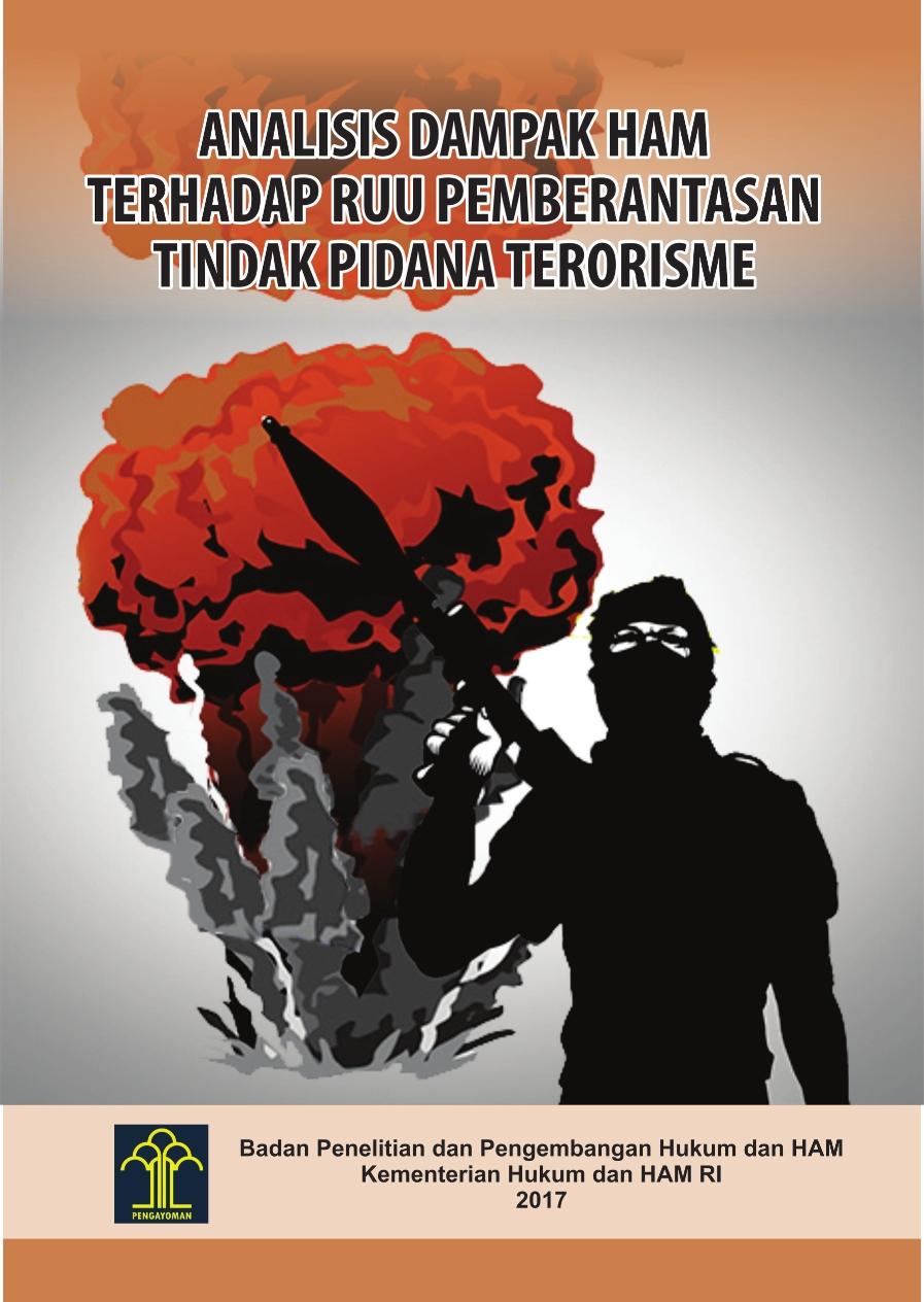 Analisis Dampak HAM terhadap Rancangan Undang-undang Pemberantasan Tindak Pidan Terorisme