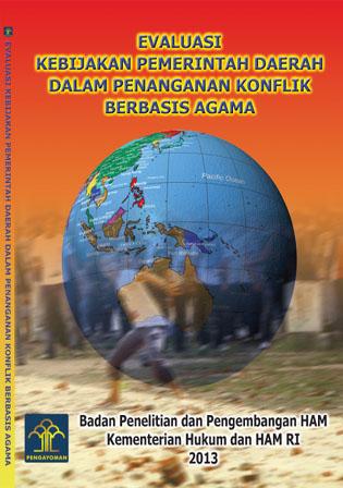 Evaluasi Kebijakan Pemerintah Daerah dalam Penanganan Konflik Berbasis Agama