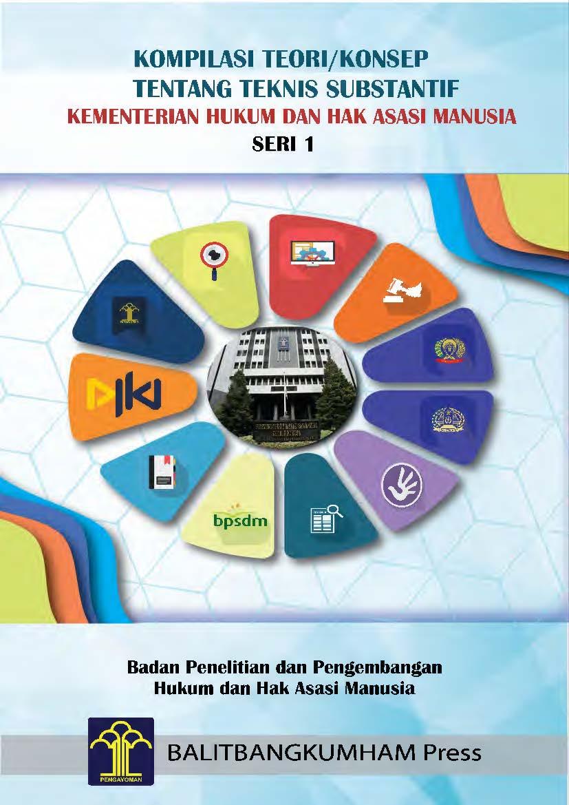 Kompilasi Teori/Konsep Tentang Teknis Substansi Kementerian Hukum dan Hak Asasi Manusia Seri 1