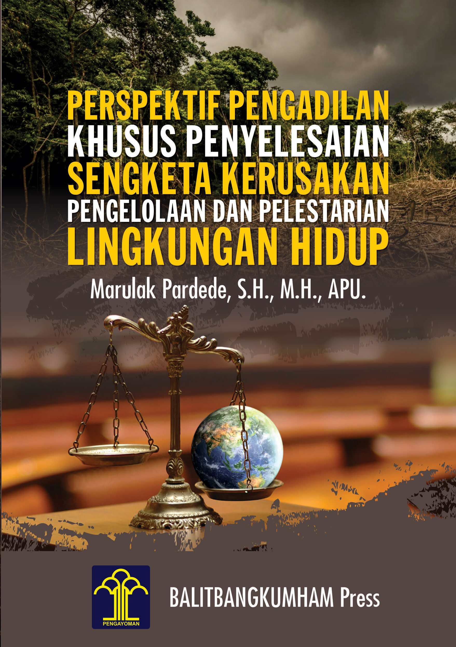 Perspektif Pengadilan Khusus Penyelesaian Sengketa Kerusakan Pengelolaan dan Pelestarian Lingkungan Hidup