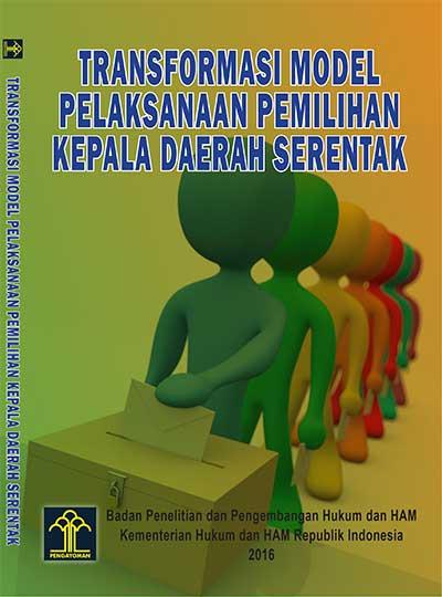 Transformasi Model Pelaksanaan Pemilihan Kepala Daerah Serentak