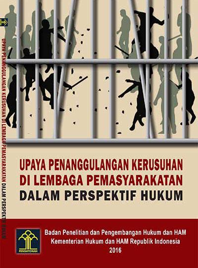 Upaya Penanggulangan Kerusuhan di Lembaga Pemasyarakatan dalam Perspektif Hukum