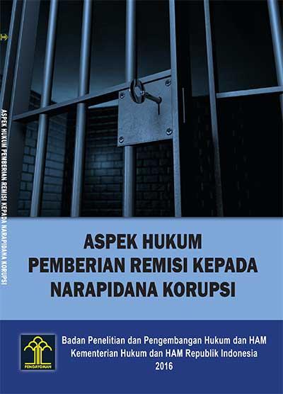 Aspek Hukum Pemberian Remisi kepada Narapidana Korupsi