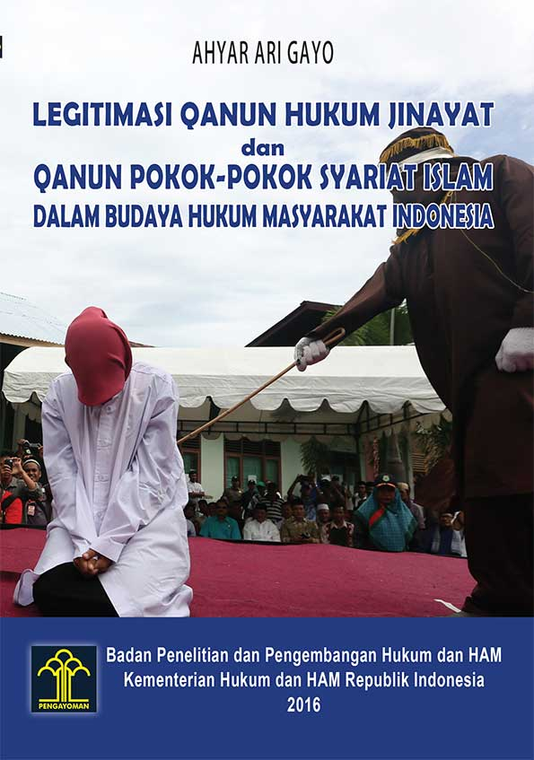 LEGITIMASI QANUN HUKUM JINAYAT DAN QANUN POKOK-POKOK SYARIAT ISLAM DALAM BUDAYA HUKUM MASYARAKAT INDONESIA