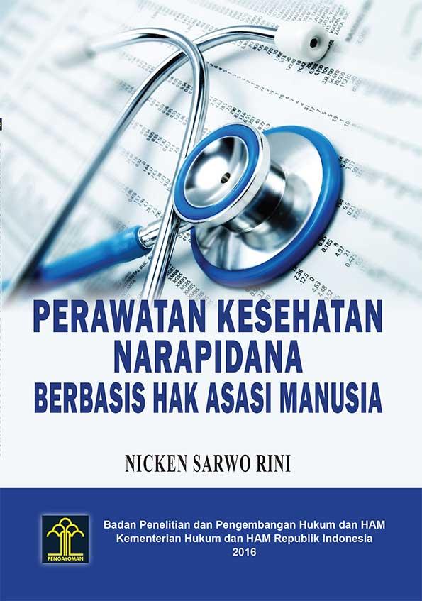 Perawatan Kesehatan Narapidana Berbasis Hak Asasi Manusia
