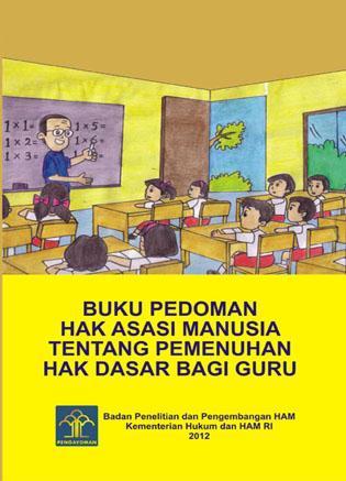 Buku Pedoman Hak Asasi Manusia tentang Pemenuhan Hak Dasar Bagi Guru