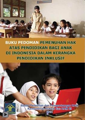 Pemenuhan Hak Atas Pendidikan bagi Anak di Indonesia dalam Kerangka Pendidikan Inklusif