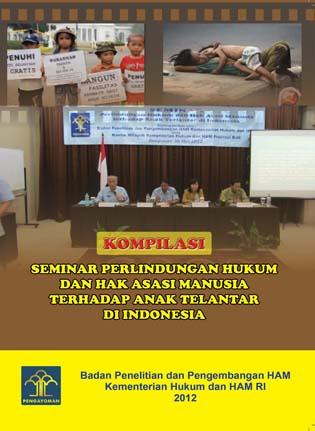 Kompilasi Seminar Perlindungan Hukum dan Hak Asasi Manusia Terhadap Anak Terlantar