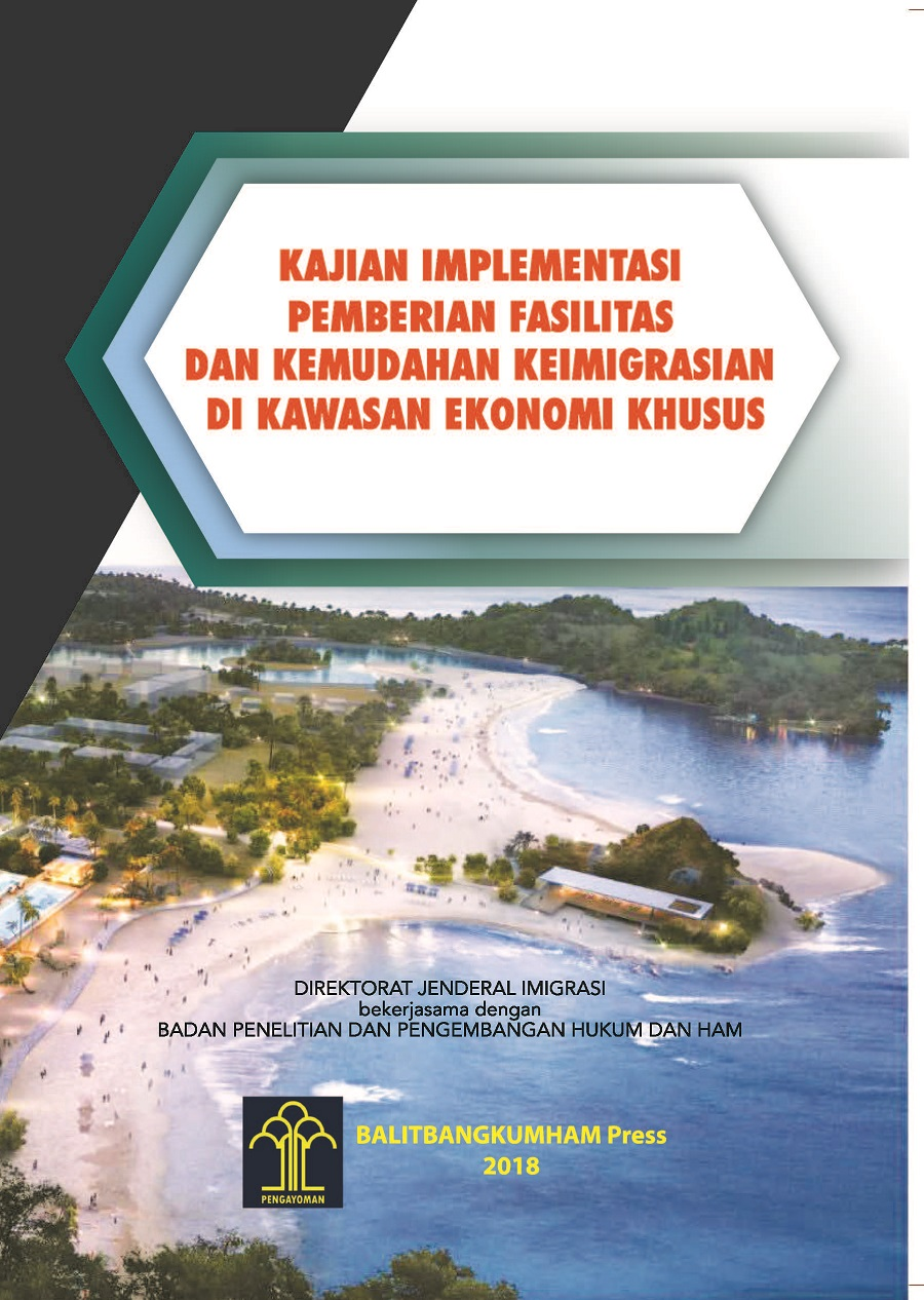 Kajian Implementasi Pemberian Fasilitas dan Kemudahan Keimigrasian di Kawasan Ekonomi Khusus