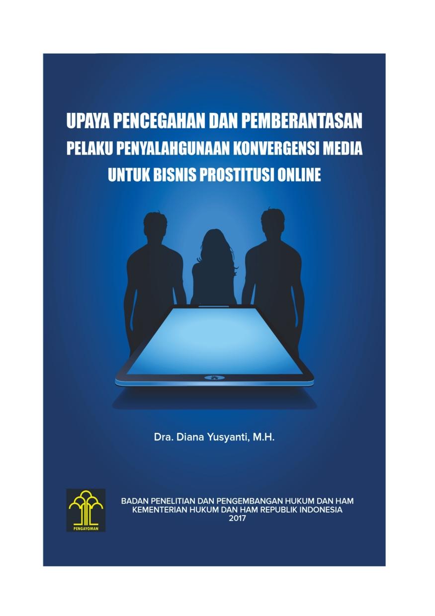 Upaya Pencegahan dan Pemberantsan Pelaku Peyelahgunaan Konvergensi Media untuk Bisnis Prostitusi Online