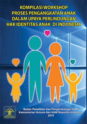 Kompilasi Workshop Proses Pengangkatan Anak Dalam Upaya Perlindungan Hak Identitas Anak