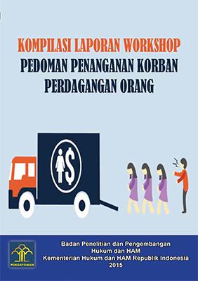 Kompilasi Laporan Workshop Pedoman Penanganan Korban Perdagangan Orang