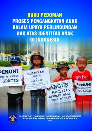 Buku Pedoman Proses Pengangkatan Anak dalam Upaya Perlindungan Hak atas Identitas Anak di Indonesia