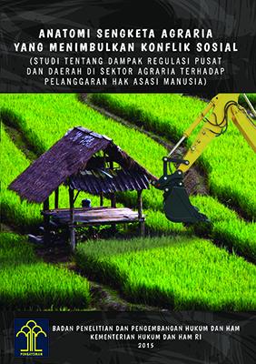 Anatomi Sengketa Agraria yang Menimbulkan Konflik Sosial