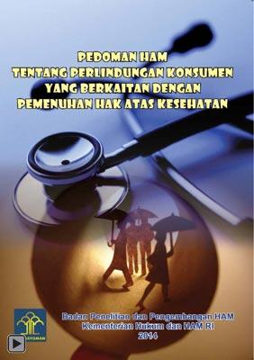 Pedoman HAM Tentang Perlindungan Konsumen yang Berkaitan dengan Pemenuhan Hak Atas Kesehatan