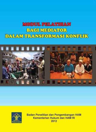 Modul Pelatihan Bagi Mediator Dalam Transformasi Konflik