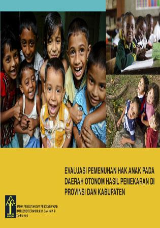Evaluasi Pemenuhan Hak Anak pada Daerah Otonomi Hasil Pemekaran di Provinsi dan Kabupaten